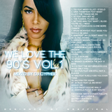 WE LOVE THE 90'S VOL.1 (MIXED BY DJ CYPHER)