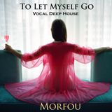 To Let Myself Go ✽ Morfou Selected Mix