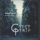 Roman YadzZ - Gypsy Trip[Podcast #1]2017