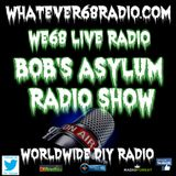 Bob's Asylum Radio on whatever68.com recorded live 4/9/2017