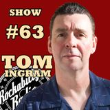 Tom Ingram Show #63