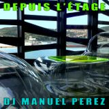 DJ MANUEL PEREZ - Depuis l'Étage