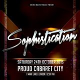 Sophistication: Sat 24th Oct 2015 @ Proud Cabaret City [London]