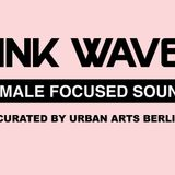 Urban Arts Berlin #3 - Pink Waves Festival - March 7th 2017
