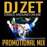 Dj Zet - Play Around On Me (Promotional Mix)