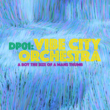 DP01: Vibe City Orchestra - A Boy The Size Of A Man's Thumb
