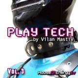 Play Tech vol.3 by Vilan MastiV