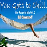 You Gots To Chill- Her Favorite Mix Vol. 2_DJ Sovern-T