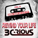 B C-Rious - Rewind Your L!fe #3 (Radio show on CuteFM)