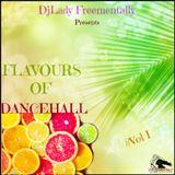 Flavours of Dancehall Mixx Vol 1 By DjLady Freementally (2016)