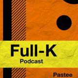 Full-K Podcast 006 - Pastee