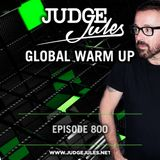 JUDGE JULES PRESENTS THE GLOBAL WARM UP EPISODE 800