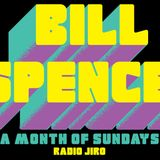 Radio Jiro w/ Bill Spencer - 28th May 2018