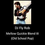 Mellow Quickie Mix Three (Old School Pop)