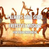 I ALWAYS NEED SOME FREESTYLE MUSIC  2 - DJ Carlos C4 Ramos