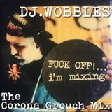 The Corona Grouch Mix