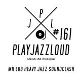 PJL sessions #161 [Mr Lob Soundclash]