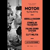 Iker Muruaga-CLFT MILITIA@Motor#006 - Abdulla Rashim, Stanislav Tolkachev, Palma Sound System