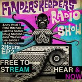 Finders Keepers Radio Show Episode Two