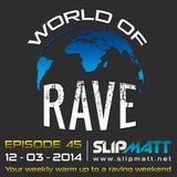 Slipmatt - World Of Rave #45