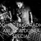 Tilos Rádió - Ablak-A-Dubra Special