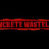 The Concrete Wasteland - Episode #5