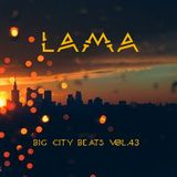 Lama - Big City Beats Vol.43