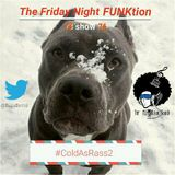 Friday Night FUNKtion v3 show 76 - #ColdAsRass2