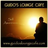 Guido's Lounge Cafe Broadcast 0303 Self Awareness (20171222)