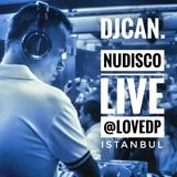 DjCaN. - NuDisco Live from LoveDP Istanbul August 2016.mp3