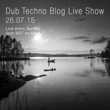 Dub Techno Blog Live Show 052 - Mixlr - 26.07.15