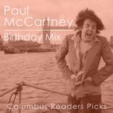 PAUL MCCARTNEY BIRTHDAY MIX - COLUMBUS READERS PICKS