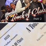 A TOUCH OF CLASS PART 2 EVENT FEATURING MISTA STYLEE, D-MAC, LOVERS T,SENATOR B AND ATRA