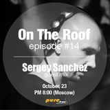 Andrey Potyomkin - On The Roof 014 (Andrey Potyomkin & Sergey Sanchez) [Oct 23 2013] on Pure.FM