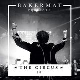 Bakermat presents The Circus #028