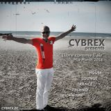 CYBREX - Libre comme l'air (Mix March 2014)