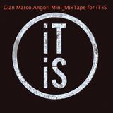 Gian Marco Angori - Mini_Mixtape 001  for iT iS