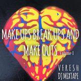 Make Ups Break Ups And Make Outs Vol.1