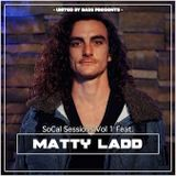 SOCAL SESSIONS VOL 1 feat. Matty Ladd