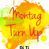 Montag Turn up #13