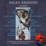 "'SILKY SMOOTH' (remix) - DJ James 'KC"" Jones, Jr./A Stillwater MixMaster Production"