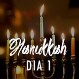 Celebracion de Hanukkah |  Dia 1