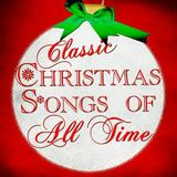OLD TIME CLASSIC CHRISTMAS SONGS