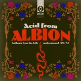 Acid From Albion: Anthems From The Folk Underground '69-'72