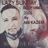 ABI KAZEM LAZY SUNDAY DEEP VIBES ILR 70 /2016