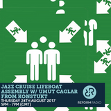 Jazz Cruise Lifeboat Assembly w/ Umut Caglar from Konstukt 24th August 2017