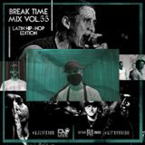 Break Time Mix Vol.55 (Latin Hip-Hop Edition)