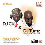 DJ CK AND DJ TUMZ 24.08.2018 FUSE FUSION RADIO MIX