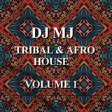 DJ MJ - Tribal and Afro House X Volume 1