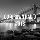 Outgrown Radio 013